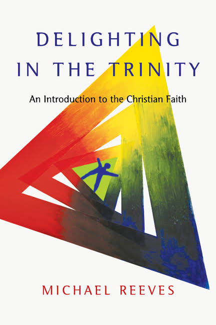 "Michael Reeve's ""Delighting In the Trinity"" Blah Blah"